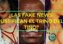 ¿Las Fake News justifican el trino del Tino?