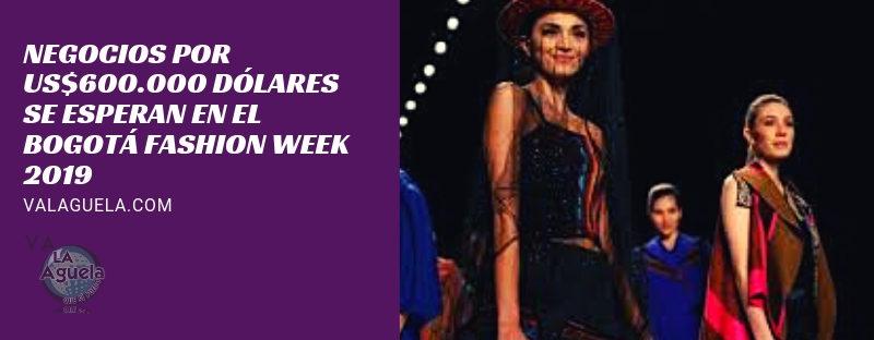 Negocios por US$600.000 dólares se esperan en el Bogotá Fashion Week 2019
